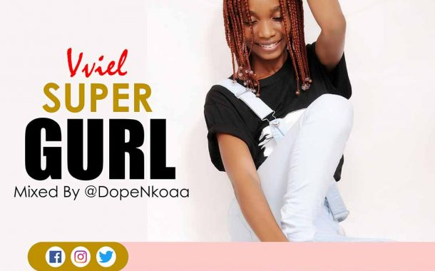 Vviel - Super Gurl (Mixed By DopeNkoaa)