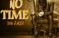 Kwabena Bhello ft Don Jaks - No Time (Mixed By Beatz Masi)