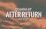Quamina Mp - After Return (Prod By MOG)