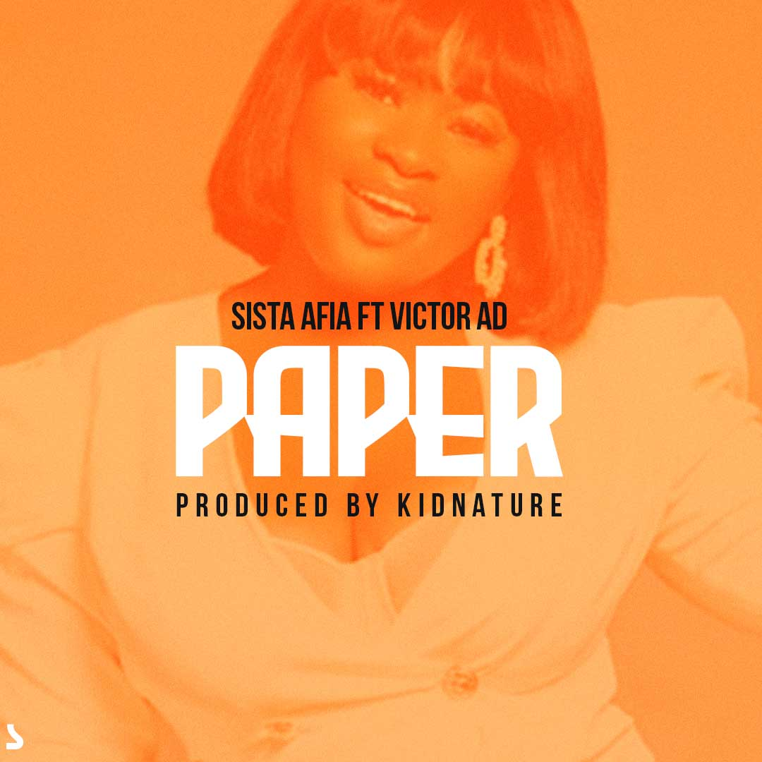 Sista Afia ft Victor AD - Paper (Prod By Kidnature)