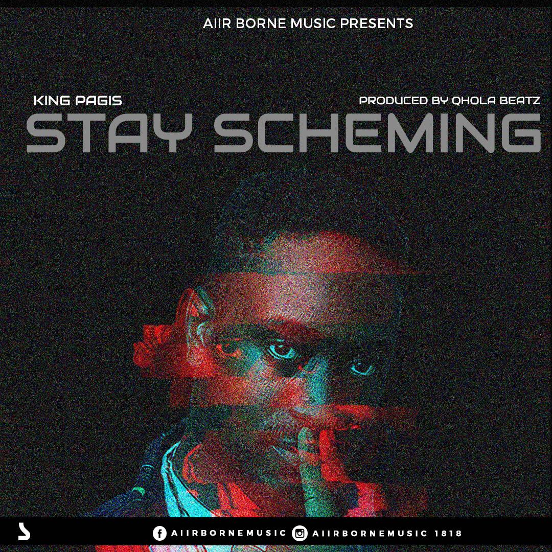 King Pagis - Stay Scheming (Prod By Qhola Beats)