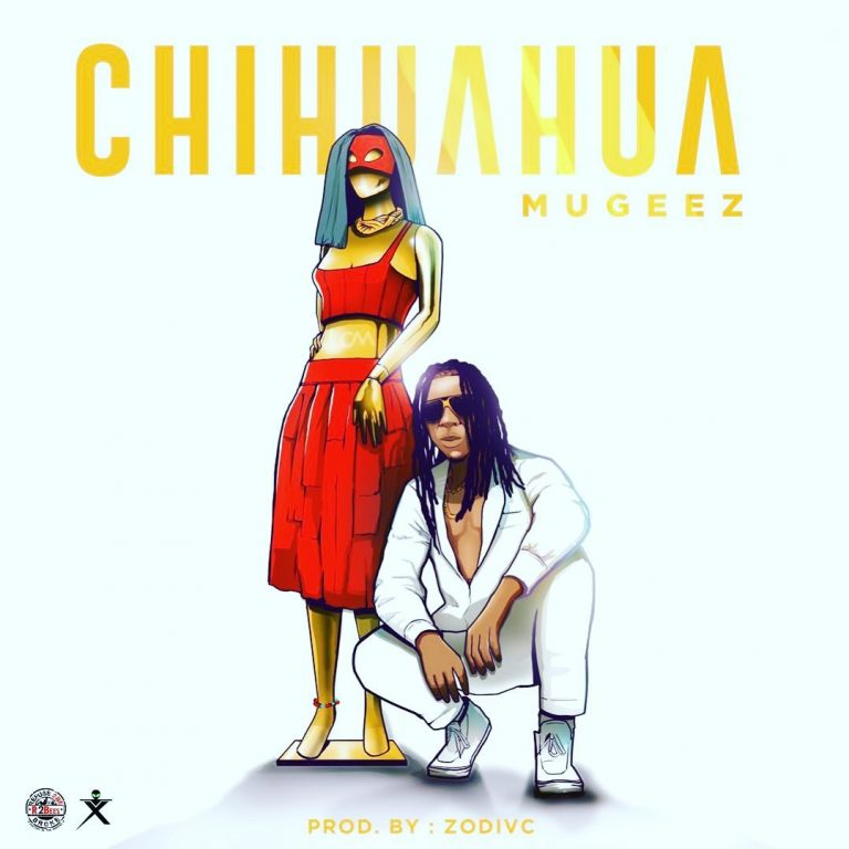 Mugeez - Chihuahua (Prod By Zodivc)