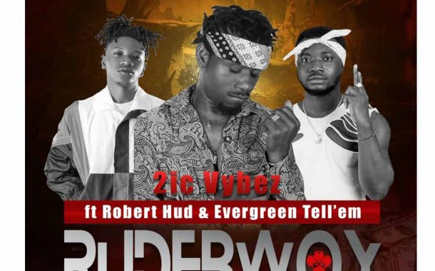 2IC Vibes ft Evergreen & Robert Hud - Rudebwoy (Prod By Lucci M)