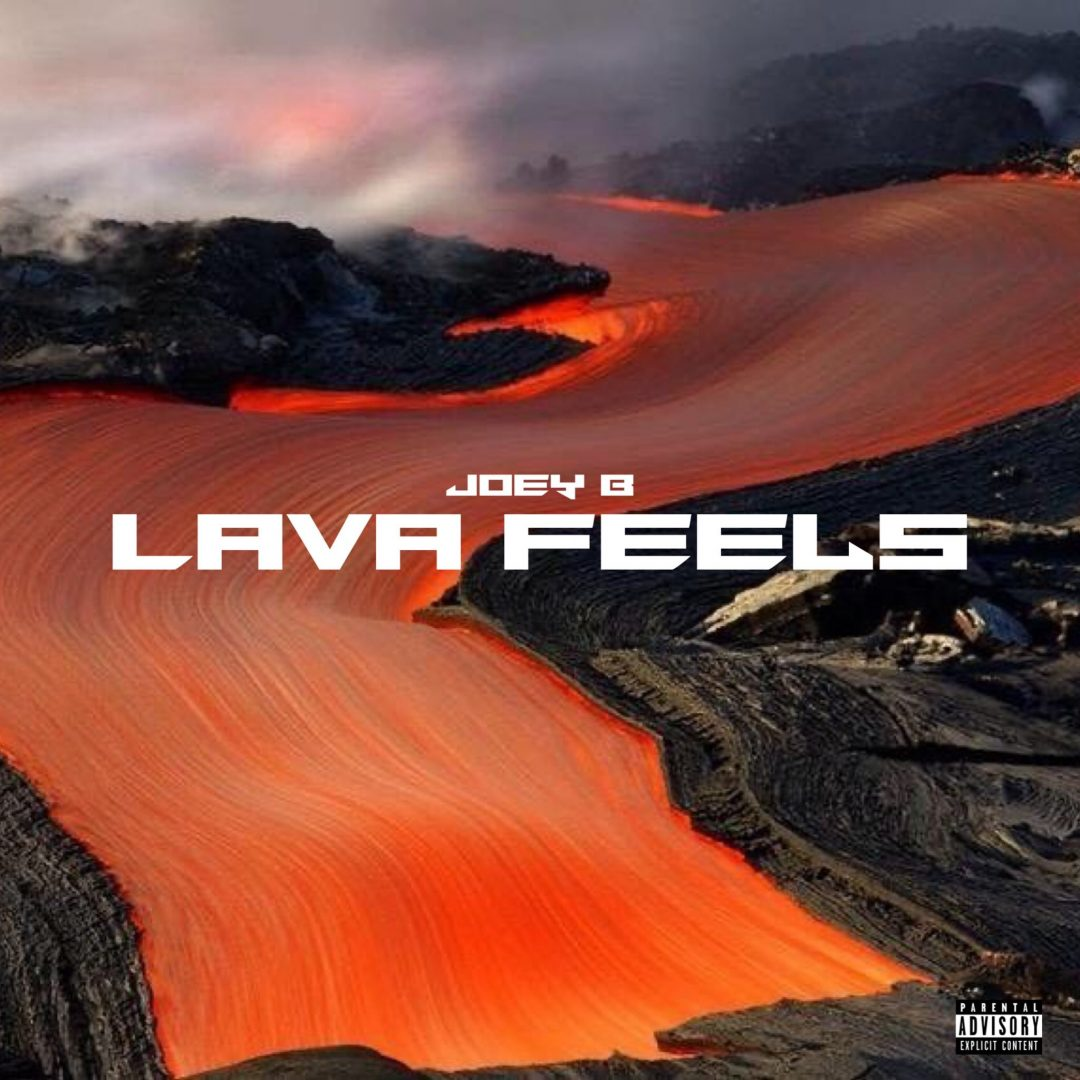 Joey B Publicize His Astounding Project Lava Feels